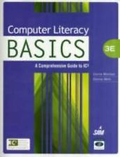 Technology Concepts Ser.: Computer Literacy BASICS : A Comprehensive Guide to...