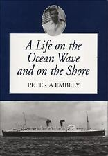 A LIFE ON THE OCEAN WAVE AND ON SHORE - NEW PAPERBACK BOOK