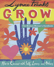 GROW: The Modern Woman's Handbook: How to Connect with Self, Lovers, and Others