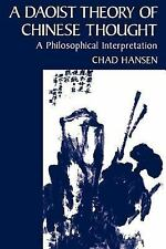 A Daoist Theory of Chinese Thought : A Philosophical Interpretation by Chad...