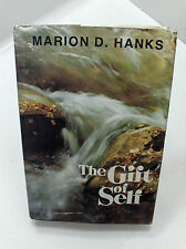 THE GIFT OF SELF - Life Is about Giving Elder Marion D. Hanks Mormon LDS