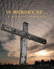 In Memory Of... : A Book to Remember by Keith Cyr (2010, Paperback)