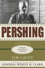 Pershing: A Biography (Great Generals) by Lacey, Jim