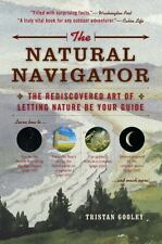 Natural Navigation: The Natural Navigator : The Rediscovered Art of Letting...