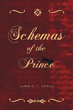 Schemas of the Prince by Jammie T. Sanks (2012, Paperback)