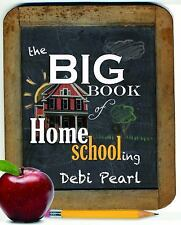 BRAND NEW!! The Big Book of Homeschooling by Debi Pearl (2014, Paperback)