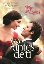 Yo Antes de Ti MTI (Me Before You) (Media Tie-In) by Jojo Moyes (2016,...