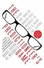 The Predictioneer's Game : Using the Logic of Brazen Self-Interest to See and...