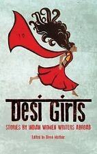 Desi Girls : Stories by Indian Women Writers Abroad by Divya Mathura (Paperback)
