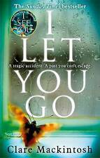 I Let You Go by Clare Mackintosh (Paperback, 2015)