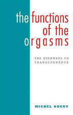 The Functions of the Orgasms: The Highways to Transcendence, By Odent, Michel,in