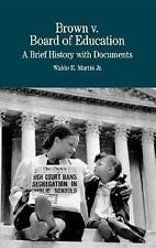 Brown vs. Board of Education of Topeka: A Brief History with Documents (Bedford