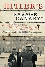 Hitler's Savage Canary: A History of the Danish Resistance in World War II, Riis