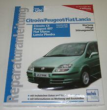 Reparaturanleitung Citroen C8 / Peugeot 807 / Fiat Ulysse / Lancia D Phedra NEU!