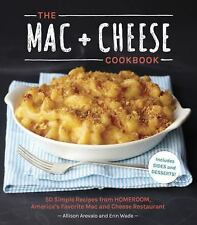 The Mac + Cheese Cookbook : 50 Simple Recipes from Homeroom, America's Favorite