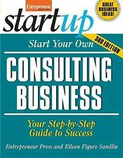 Start Your Own Consulting Business, Third Edition (StartUp Series), Sandlin, Eil