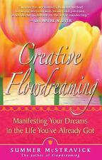 Creative Flowdreaming: Manifesting Your Dreams in the Life You've Already Got