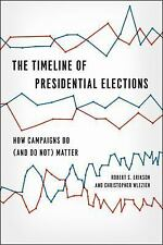Chicago Studies in American Politics: The Timeline of Presidential Elections...
