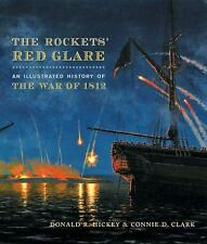 The Rockets' Red Glare: An Illustrated History of the War of 1812 (Joh-ExLibrary