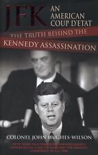 JFK - an American Coup: The Truth Behind the Kennedy Assassination, John Hughes-