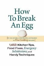 How to Break an Egg : 1,453 Kitchen Tips, Food Fixes, Emergency...