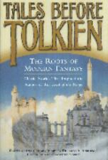 Tales Before Tolkien: The Roots of Modern Fantasy by Anderson, Douglas A.