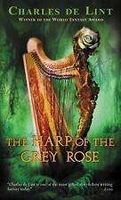 The Harp Of The Grey Rose by Charles De Lint PB new