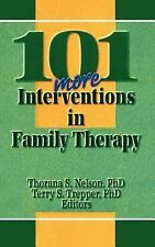 101 More Interventions in Family Therapy by Thorana S. Nelson and Terry S. Trepp