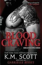 Blood Craving (Sons of Navarus #5) by K. M. Scott and Gabrielle Bisset (2015,...