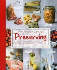 The Gentle Art of Preserving : Pickling, Smoking, Freezing, Drying, Salting,...