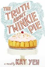 THE TRUTH ABOUT TWINKIE PIE by Kat Yeh (2015) NEW HB/DJ children's chapter book