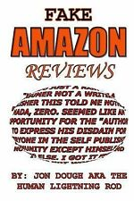 Self Publishing: Fake Amazon Reviews : How to Spot Them and Call Their Bluff!...