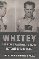 Whitey The Life of America's Most Notorious Mob Boss Dick Lehr 2013 HC/DJ 1st Ed