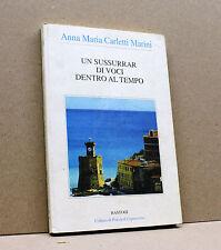 UN SUSSURRAR DI VOCI DENTRO AL TEMPO - A.M.Carletti Marini