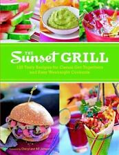 The Sunset Grill: 125 Tasty Recipes for Casual Get-Togethers and Easy Weeknigh..