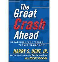 The Great Crash Ahead : Strategies for a World Turned Upside Down by Harry S....