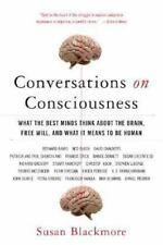 Conversations on Consciousness: What the Best Minds Think about the Brain, Fre..