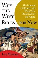 Why the West Rules--for Now: The Patterns of History, and What They Reveal Abou