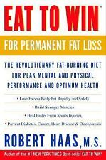 Eat to Win for Permanent Fat Loss: The Revolutionary Fat-Burning Diet for Peak M