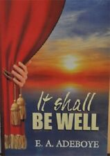 It Shall Be Well by Pastor E. A. Adeboye
