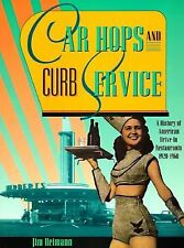 Car Hops and Curb Service: A History of American Drive-In Restaurants☆ 1920-1960