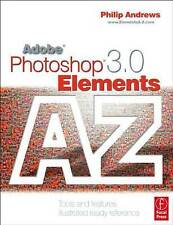 Adobe Photoshop Elements 3.0 A - Z: Tools and features illustrated-ExLibrary