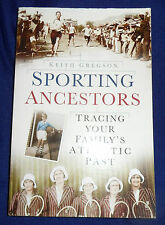 Sporting Ancestors: Tracing Your Family's Athletic Past by Keith Gregson...