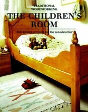 Childrens Room: Step-by-Step Projects for the Woodworker (Traditional