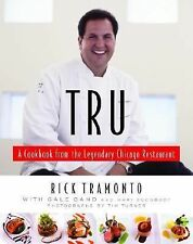 Tru : A Cookbook from the Legendary Chicago Restaurant by Mary Goodbody, Gale...