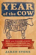 Year of the Cow : How 420 Pounds of Beef Built a Better Life for One American...