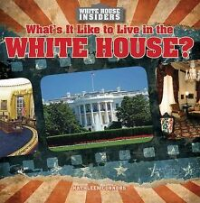 White House Insiders: What's It Like to Live in the White House? by Kathleen...