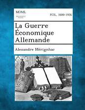 La Guerre �conomique Allemande by Alexandre M�rignhac (2013, Paperback)