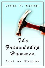 The Friendship Hammer: Tool or Weapon