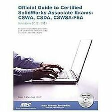 Official Guide to Certified SolidWorks Associate Exams - CSWA, CSDA, CSWSA-FEA (